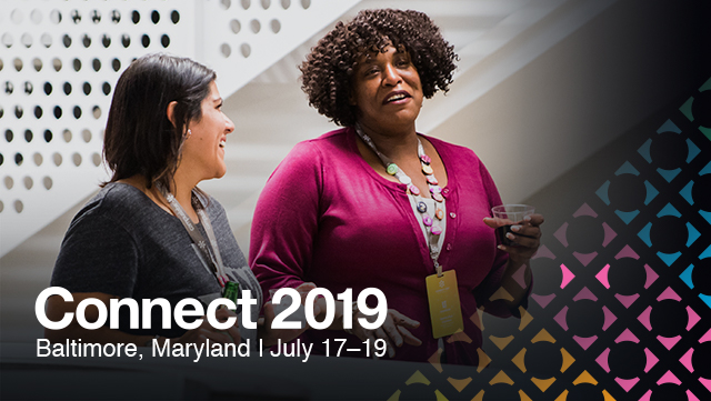 Connect 2019, Baltimore MD, July 17-19