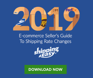 2019 E-Commerce Seller's Guide to Shipping Rate Changes