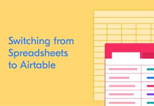 Switching from spreadsheets to Airtable