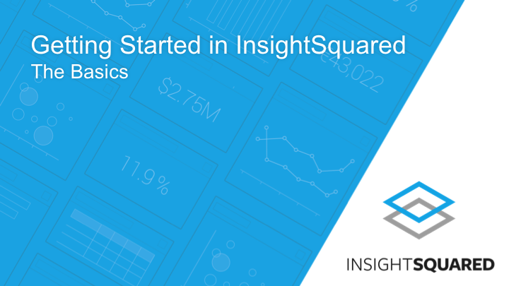 101: Getting Started with InsightSquared: The Basics [SFDC]