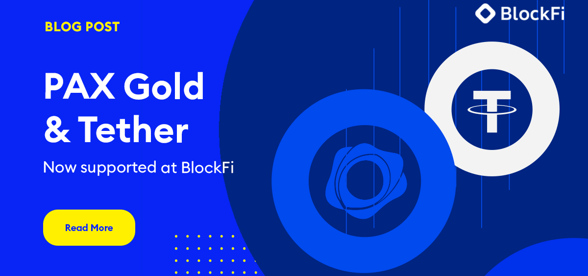 Photograph for blog post titled: BlockFi Adds Support for PAX Gold (PAXG) and Tether (USDT)